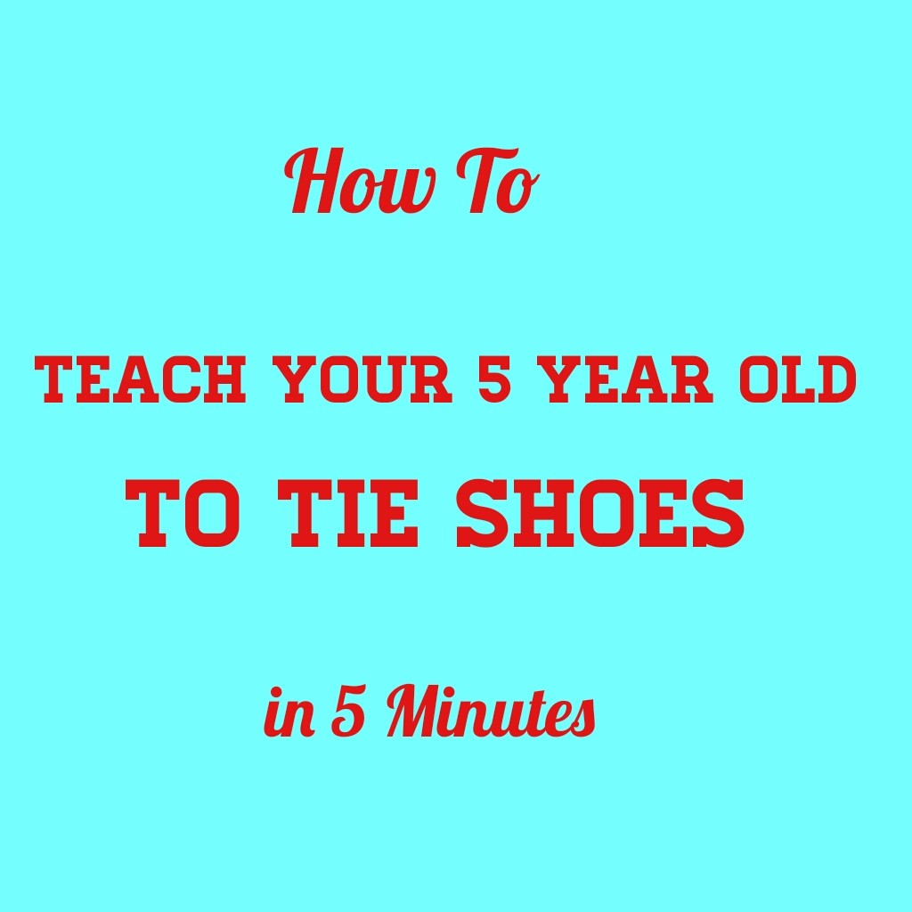 Teach Your Child To Tie Shoes In  Minutes