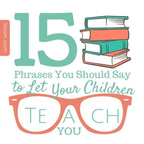 Let Your Child Teach You