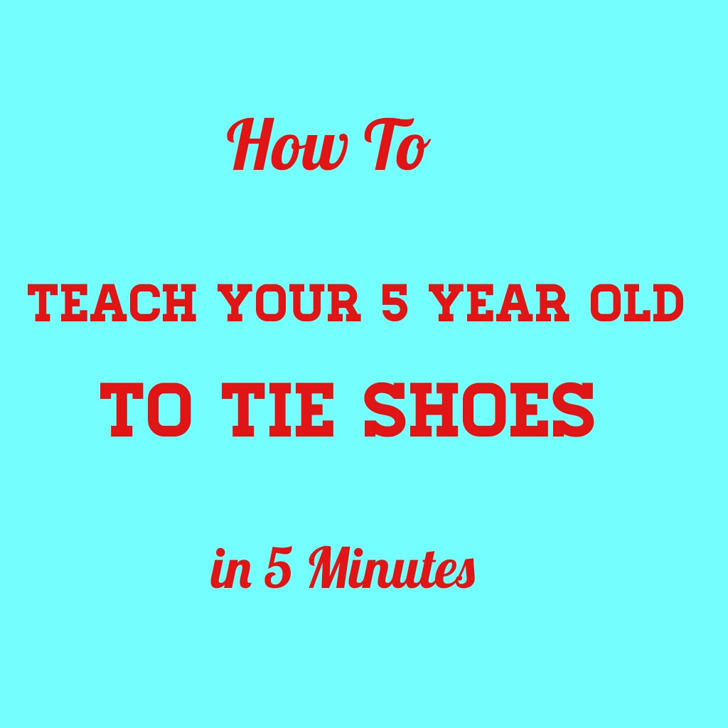 Teach A Child To Tie Shoes In  Minutes