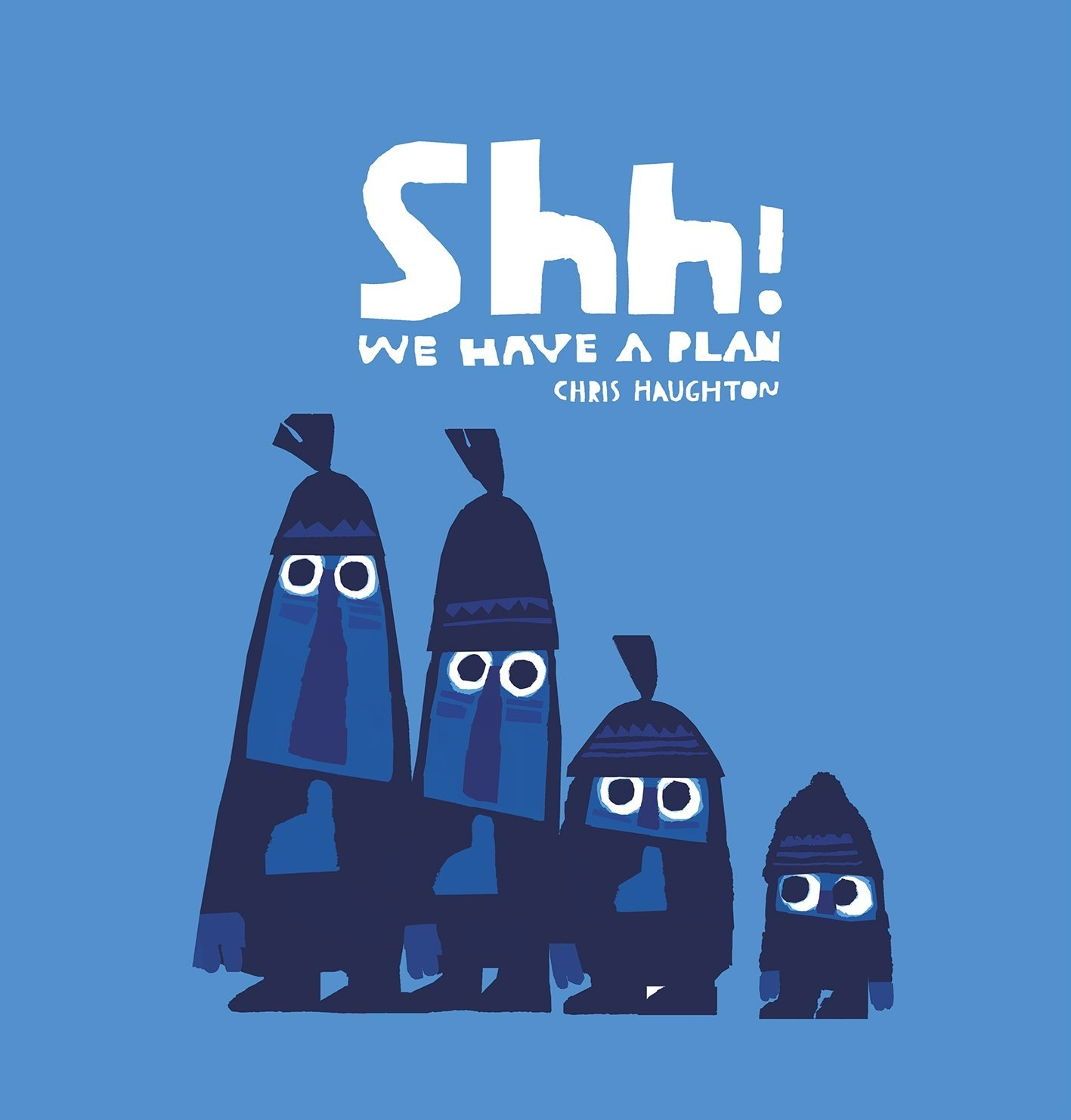 Book of the Week: Shh! We Have A Plan