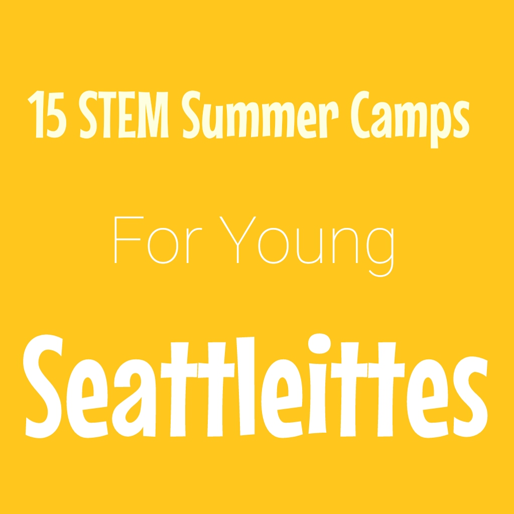 15 STEM Summer Camps for Young Seattleittes!