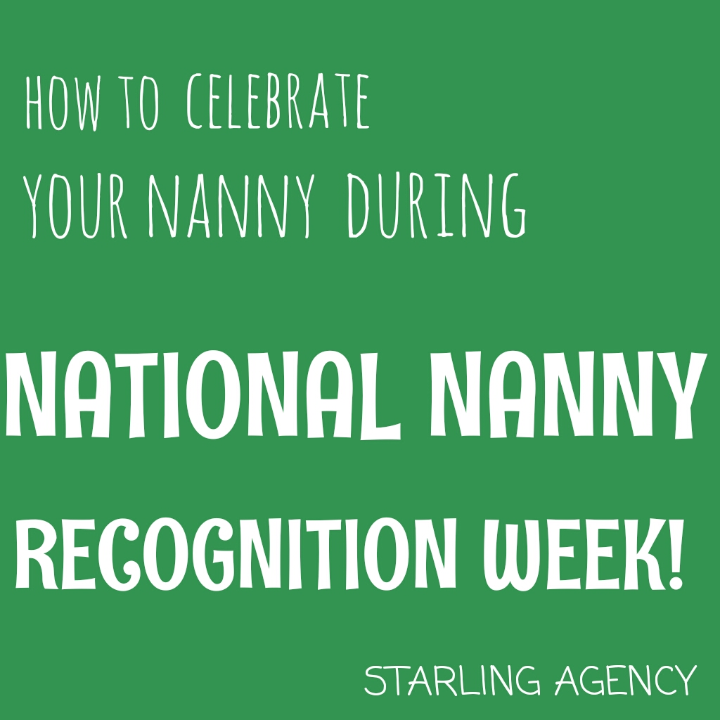 How to Celebrate your Nanny This Week!