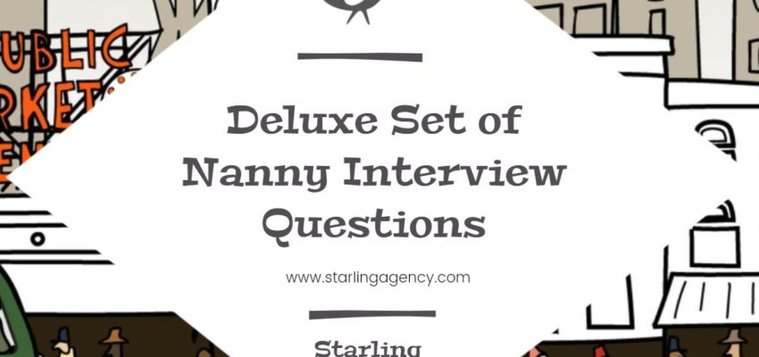 Deluxe Set of Nanny Interview Questions