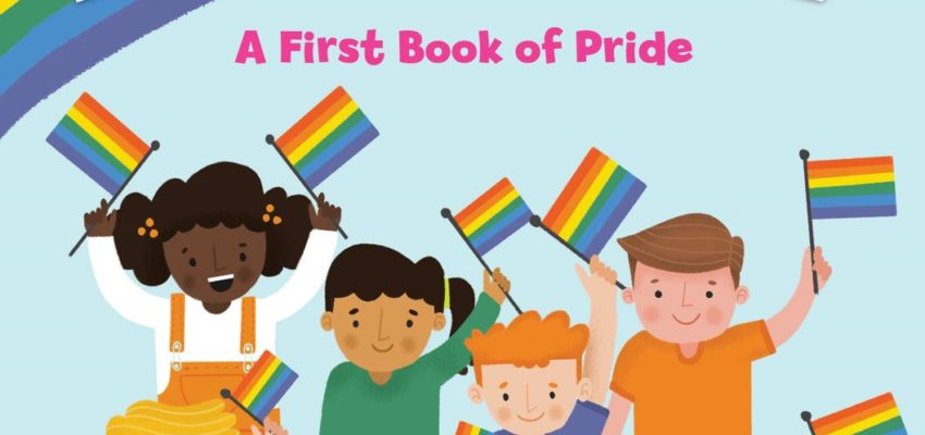 Book of the Week: Rainbow A First Book of Pride