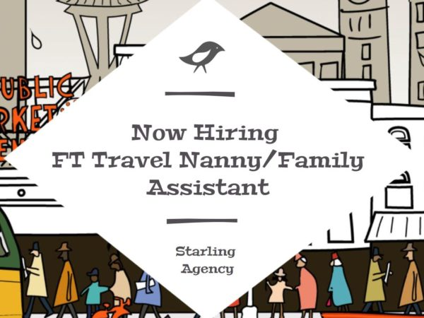 Now Hiring: Full Time Travel Nanny / Family Assistant Needed