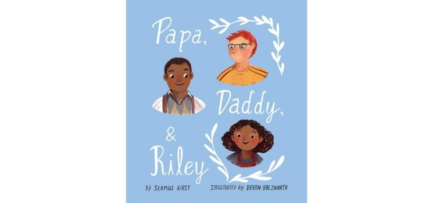 Storytime: Papa, Daddy, and Riley