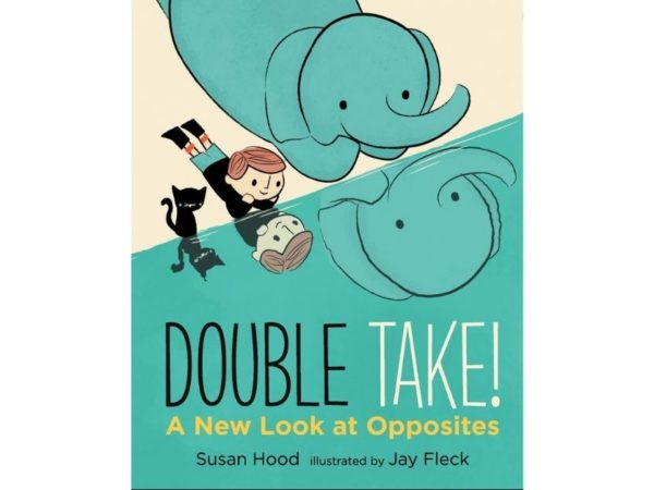 Storytime: Double Take! A New Look at Opposites